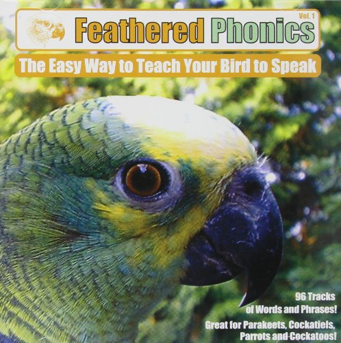 Pet Media Feathered Phonics The Easy Way to Teach Your Bird to Speak Volume 1: 96 Words and Phrases