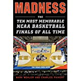 Madness: The Ten Most Memorable NCAA Basketball Finals