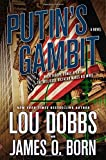 From TV broadcaster Lou Dobbs and award-winning author James O. Born comes  Putin's Gambit, an international financial thriller about a KGB plot to use a series of terrorist attacks as cover for a Russian military incursion into Estonia.   Adjusti...