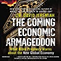 The Coming Economic Armageddon: What Bible Prophecy Warns about the New Global Economy Audiobook by David Jeremiah Narrated by Bob Walter, David Jeremiah
