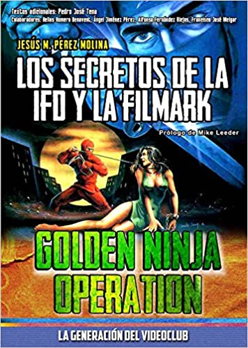 Golden Ninja Operation: Los secretos de la IFD y la fillmark ...