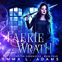 Faerie Wrath Audiobook by Emma L. Adams Narrated by Luci Christian