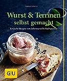Wurst & Terrinen selbst gemacht: Einfache Rezepte von Leberwurst bis Kalbspastete (GU einfach clever selbst gemacht)