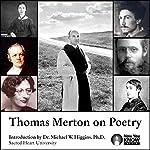 Thomas Merton on Poetry   Thomas Merton