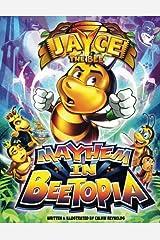 Jayce The Bee: Mayhem In Beetopia Paperback