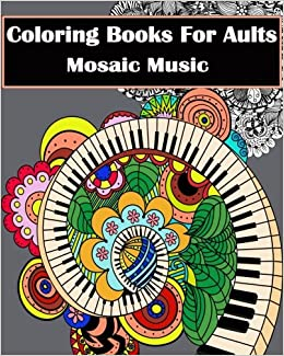 amazoncom coloring books for adults mosaic music featuring 30 stress relieving designs of musical instruments 9781545520369 gem book coloring books - Mosaic Coloring Book