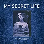 My Secret Life: Volume Three, Chapter Four | Dominic Crawford Collins