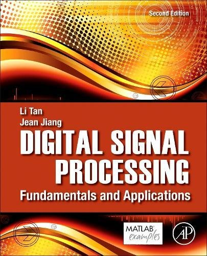 Digital Signal Processing, Second Edition: Fundamentals and Applications