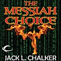 The Messiah Choice Audiobook by Jack L. Chalker Narrated by Norman Dietz