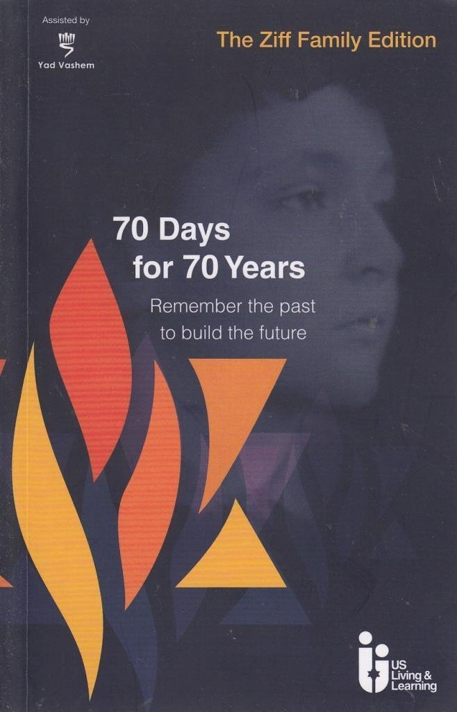 Read Online 70 Days for 70 Years: Remember the Past to Build the Future pdf epub