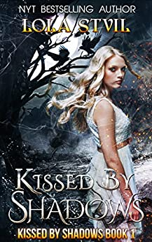 Kissed By Shadows (Kissed By Shadows Series, Book 1) by [StVil, Lola]