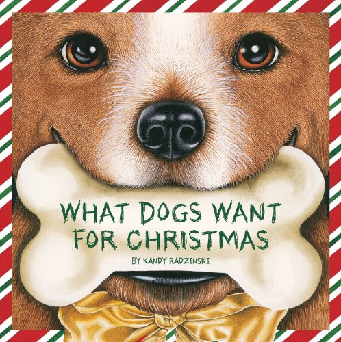 What Dogs Want for Christmas (Holiday Series)