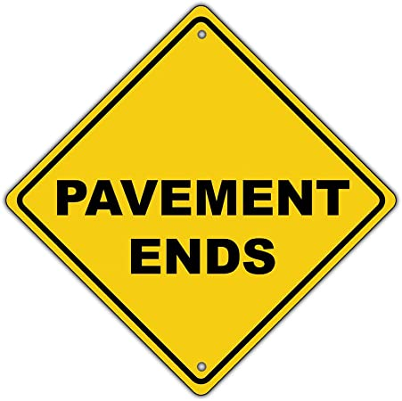 PAVEMENT ENDS YELLOW ALUMINUM SIGN