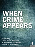 img - for When Crime Appears: The Role of Emergence (Criminology and Justice Studies) [Paperback] [2011] (Author) Jean Marie McGloin, Christopher J. Sullivan, Leslie W. Kennedy book / textbook / text book