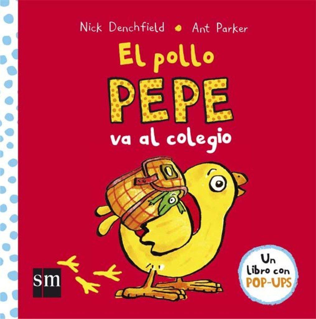 El pollo Pepe va al colegio: Amazon.es: Nick Denchfield, Ant Parker: Libros
