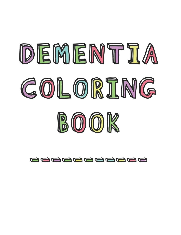 Dementia Coloring Book Anti Stress And Memory Loss Colouring Pad For The Elderly Studio Dementia Activity 9781070216966 Amazon Com Books