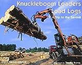 Knuckleboom Loaders Load Logs by Slayton-Mitchell, Joyce, Mitchell, Joyce Slayton (2003) Hardcover