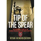 Tip of the Spear: The Incredible Story of an Injured Green Beret's Return to Battle