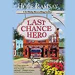 Last Chance Hero: Last Chance, Book 9 | Hope Ramsay
