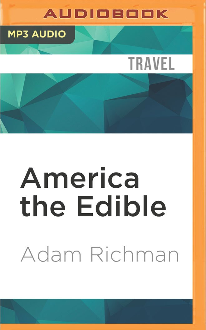 America the Edible: A Hungry History, from Sea to Dining Sea pdf epub