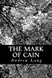 The Mark of Cain, Andrew Lang, 1484063007