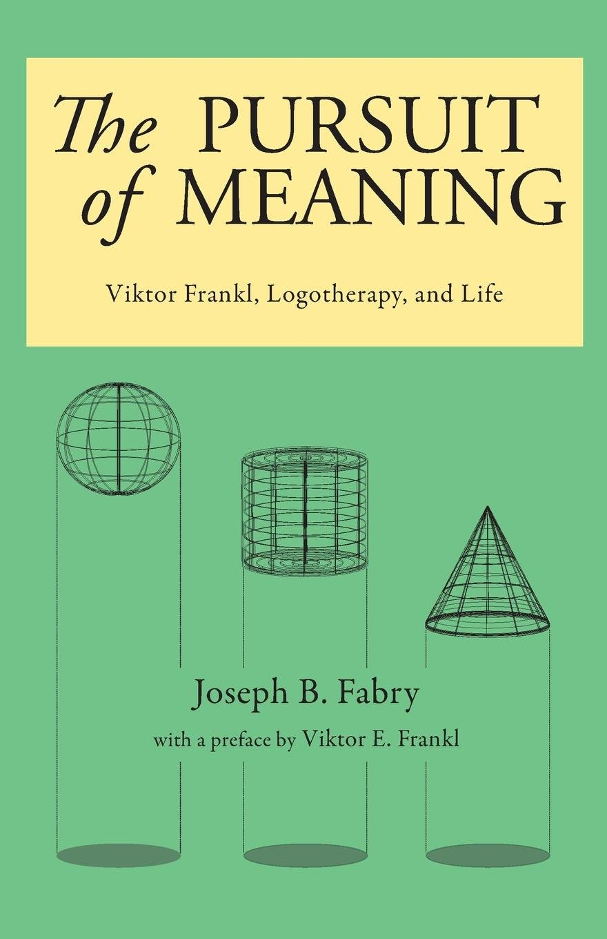 Download The Pursuit of Meaning: Viktor Frankl, Logotherapy, and Life pdf epub