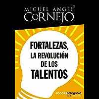 Fortalezas, la revolución de los talentos (Spanish Edition)