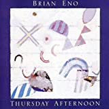 Thursday Afternoon by Brian Eno (2011-12-19)