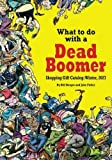 What to do with a Dead Boomer by Bill Berger (2015-10-20)