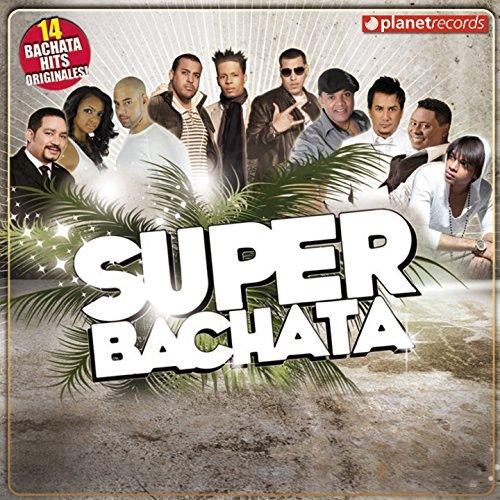 ... Super Bachata (14 Bachata Hits.