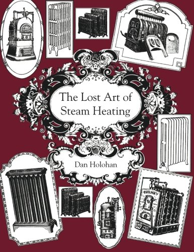 The Lost Art of Steam Heating
