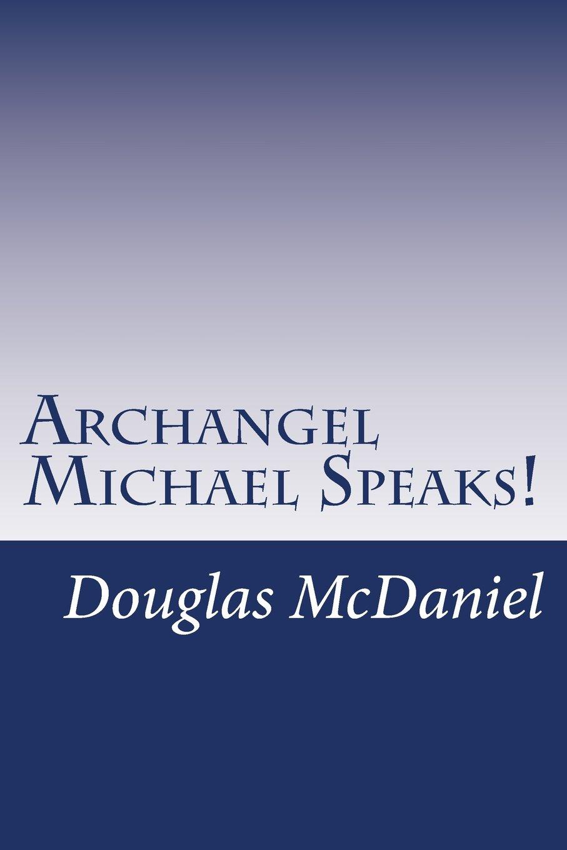 Read Online Archangel Michael Speaks! pdf