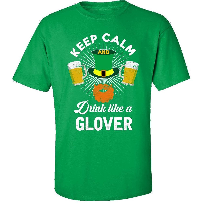 St Patricks Day Keep Calm Drink Like A Glover Irish - Adult Shirt