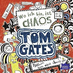 Wo ich bin, ist Chaos. Aber ich kann nicht überall sein (Tom Gates 1) Hörbuch