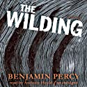 The Wilding: A Novel Audiobook by Benjamin Percy Narrated by Anthony Heald