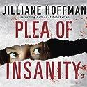 Plea of Insanity Hörbuch von Jilliane Hoffman Gesprochen von: Karen White