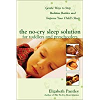 The No-Cry Sleep Solution for Toddlers and Preschoolers: Gentle Ways to Stop Bedtime...