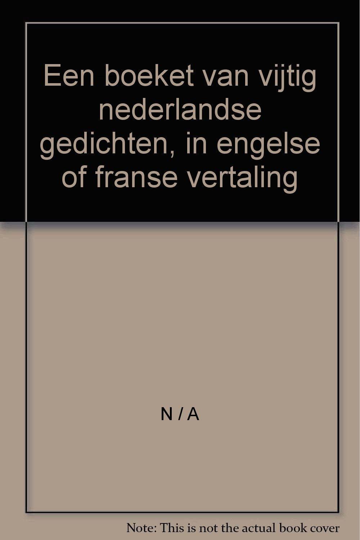 Een Boeket Van Vijtig Nederlandse Gedichten In Engelse Of Franse