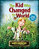 The Kid Who Changed the World, Andy Andrews, 1400324335