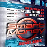 In  The Smart Money, Michael Konik takes listeners behind the veil of secrecy shrouding the most successful sports gambling operation in America, to its innermost sanctum. He reveals how they, and he, got rich by beating the Vegas lines and, ultimate...