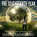 The Seventeenth Year: The World Walker, Book 3 Audiobook by Ian Sainsbury Narrated by Todd Boyce