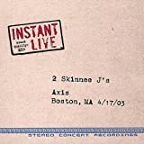 Instant Live: Boston, MA Axis 04-17-03