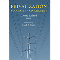 Privatization: Successes and Failures (Initiative for Policy Dialogue at Columbia: Challenges in Development and Globalization) (English Edition)