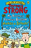 My Brother's Famous Bottom Makes a Splash! (My Brother's Famous Bottom Book 2)