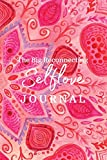 The Big Reconnecting Selflove Journal: Prompts and Affirmations to Love Your Fitra Self