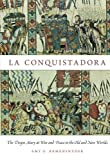 img - for La Conquistadora: The Virgin Mary at War and Peace in the Old and New Worlds book / textbook / text book
