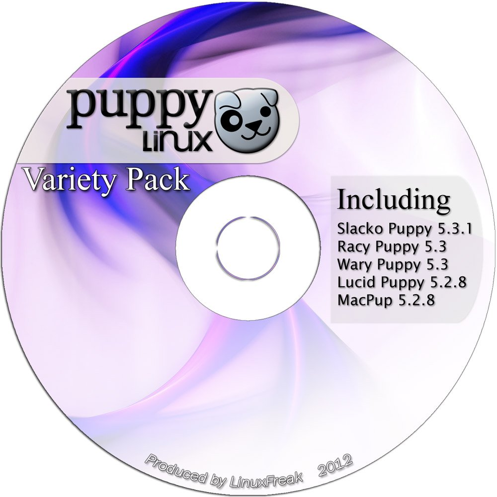 Puppy Linux Variety Pack - Slacko, Racy, Wary, Lucid, and Macpup on one CD by LinuxFreak