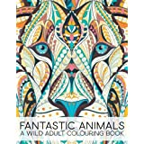 Fantastic Animals: A Wild Adult Colouring Book