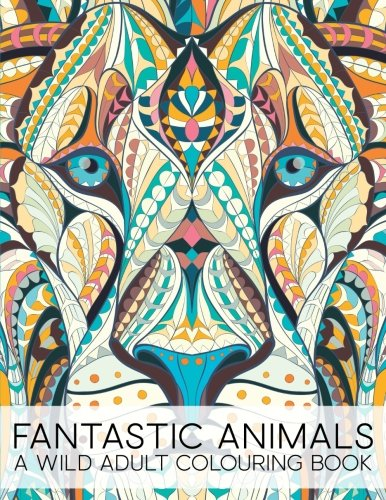 [Best] Fantastic Animals: A Wild Adult Colouring Book [P.P.T]