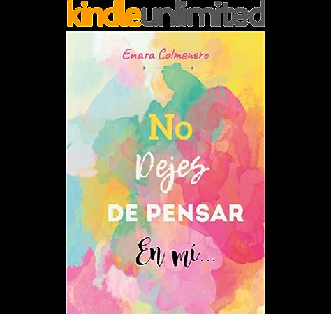 No dejes de pensar en mi... eBook: Colmenero Lopez, Enara: Amazon.es: Tienda Kindle